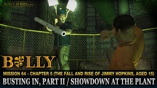 Busting In, Part II / Showdown at the Plant - Mission #64 - Bully: Scholarship Edition
