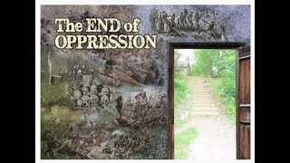 The End of Oppression   Part 1 The Problem