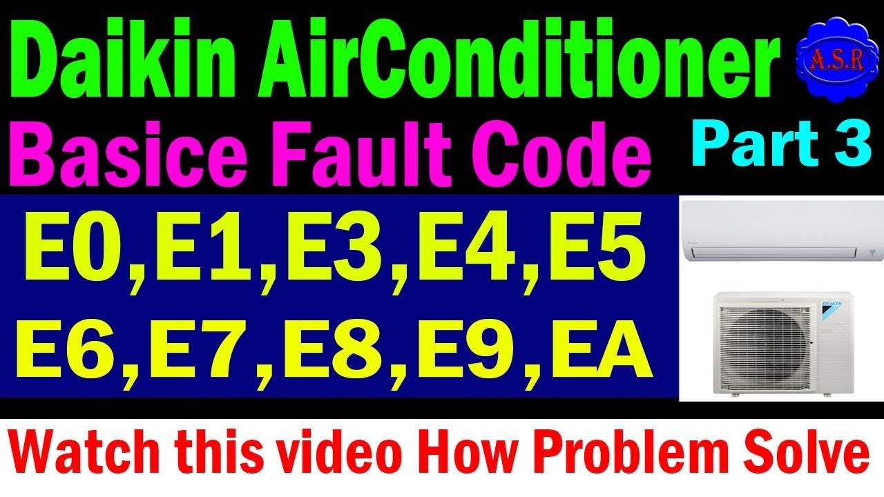Daikin air conditioner error code EO,E1,E3,E4,E5,E6,E7,E8,E9,EA This type  Error show How find