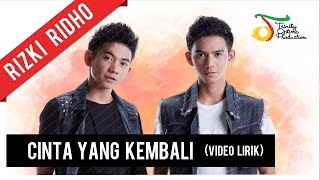 Video RizkiRidho - Cinta Yang Kembali | Video Lirik download MP3, 3GP, MP4, WEBM, AVI, FLV Januari 2018