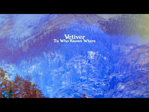 """Vetiver - """"To Who Knows Where"""" (Art Track)"""