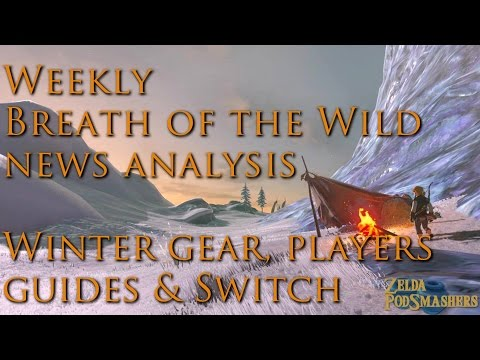 Weekly Breath of the Wild news analysis - Winter gear, players guides & Switch