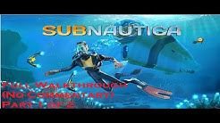 Subnautica Full Walkthrough (No Commentary) Part 1 of 2
