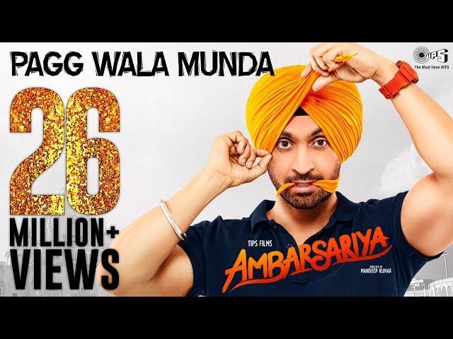 Pagg Wala Munda - Video Song | Ambarsariya | Diljit Dosanjh, Navneet, Monica, Lauren