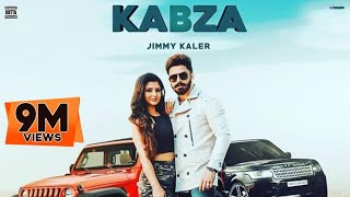 New Punjabi Song 2020 | Kabza : Jimmy Kaler Ft. Gurlez Akhtar (Official Song) Latest Punjabi Songs |