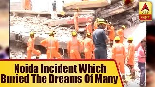 Noida Extension Building Collapse: An incident which buried the dreams of many