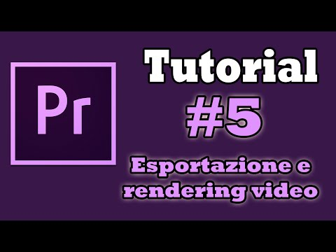 Adobe Premiere Pro CC Tutorial #5 [Esportazione e rendering video]