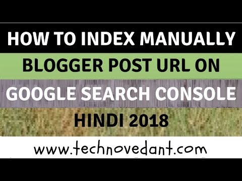 How to index manually blogger post URL on google search console full tutorial in Hindi 2018