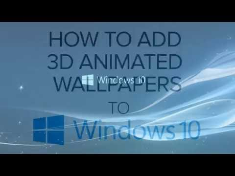 Add 3D Animated Wallpapers to Windows 10