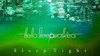Sleep Tight - Hello Sleepwalkers(Official Audio + Lyrics)