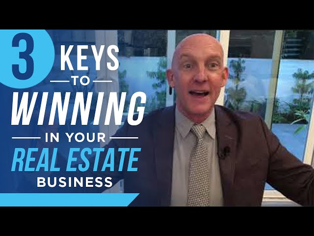 3 KEYS TO WINNING IN YOUR REAL ESTATE BUSINESS - KEVIN WARD