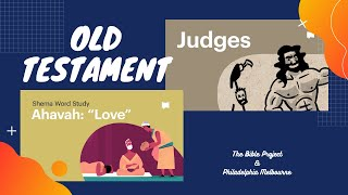 Judges & Word: Ahava LOVE | Episode 9 | The Bible Project.