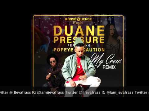 Duane Pressure Ft  Popeye Caution - My Crew (Remix) April 2016