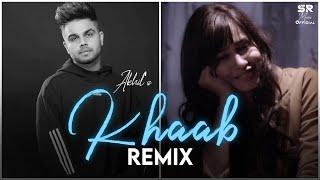 Khaab - Remix | Akhil | DJ Sumit Rajwanshi | SR Music Official | Latest Remix 2020