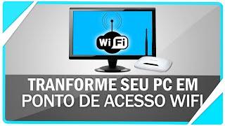 Como transformar seu PC em um ponto de acesso Wifi - Sem programas