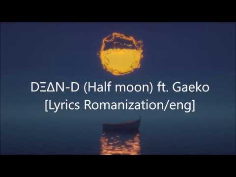 DΞΔN - D (Half Moon) Ft  Gaeko [Rom/Eng Lyrics]