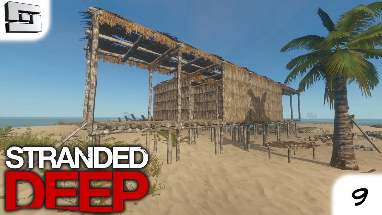 Stranded Deep Gameplay Epic House E9 Youtube