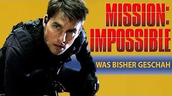 Mission Impossible Recap   Wir fassen alle Mission Impossible Filme für euch zusammen