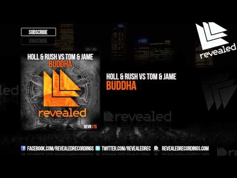 Holl & Rush vs Tom & Jame - Buddha [OUT NOW!]
