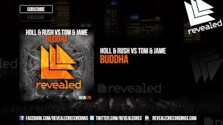 Holl & Rush vs Tom & Jame - Buddha [OUT NOW!]
