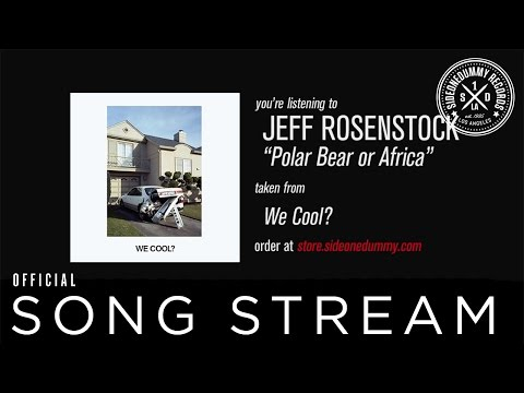 Jeff Rosenstock - Polar Bear or Africa