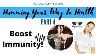 Humming Practice to Boost Your Immune System  (Part 4 of 5)