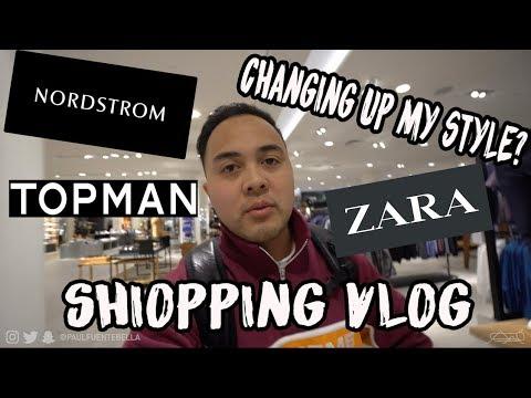 Changing my Style? Shopping VLOG Nordstrom, Topman, Zara, J Crew..