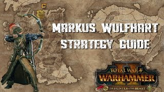MARKUS WULFHART STRATEGY GUIDE - Total War Warhammer 2 - The Hunter and The Beast