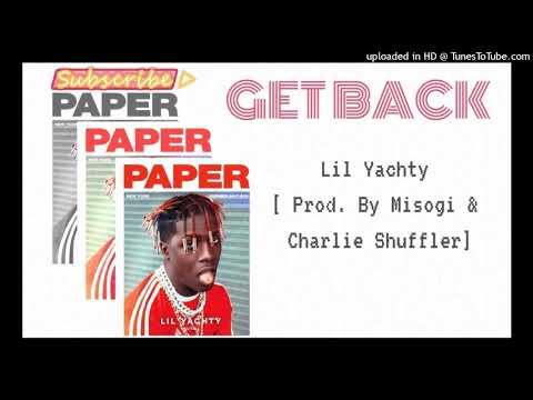 Lil Yachty - Get Back! (Prod. Misogi & Charlie Shuffler)
