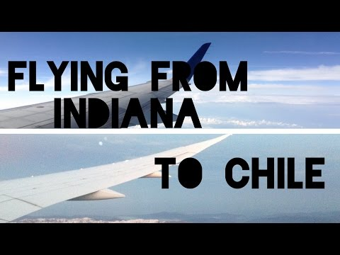 Flying from Indiana to Chile