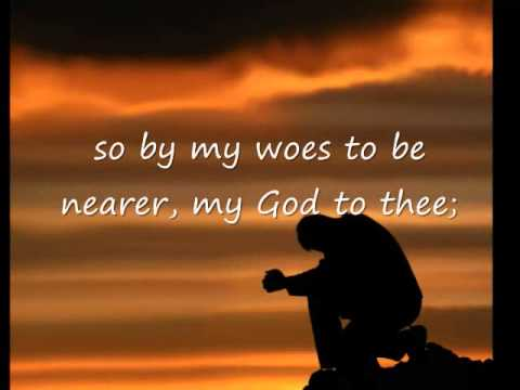 Nearer, My God, To Thee (Hymns with lyrics)