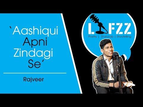 Aashiqui Apni Zindagi Se   Rajveer   Poetry   Lafzz