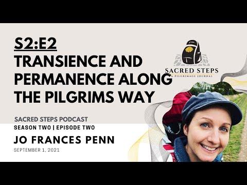 S2:E2  Transience & Permanence Along the Pilgrims' Way   Jo Frances Penn #Pilgrimage #PilgrimsWay
