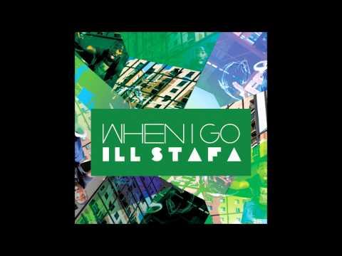 Ill Stafa -- When I Go
