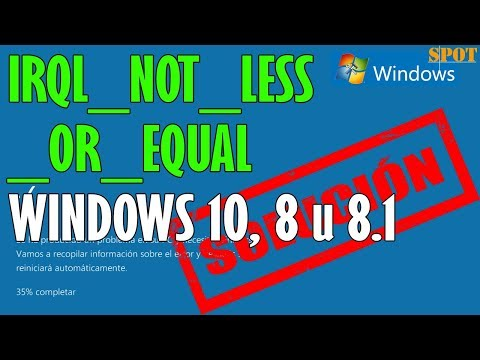 Reparar IRQL NOT LESS OR EQUAL En Windows 10, 8 U 8.1