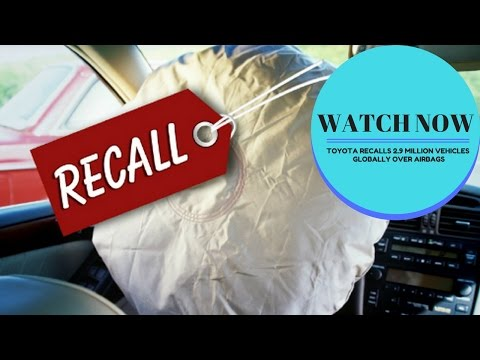 Toyota recalls 2 9 million vehicles globally over airbags