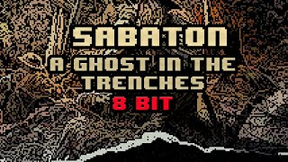 Sabaton - A Ghost In The Trenches [8-bit]