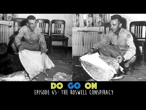 Roswell Conspiracy - Do Go On Podcast (ep 65)