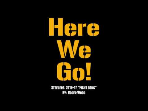 """Here We Go!"" Steelers Fight Song 2016-17"