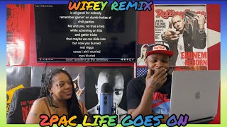 2PAC- (LIFE GOES ON) [Reaction] WIFEY REMIX 🙌🏾💜