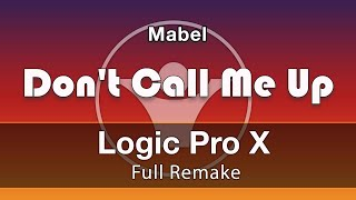 Don't Call Me Up Mabel Logic Pro X Remake Template