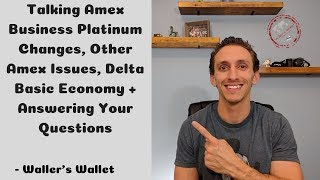 Talking Amex Business Platinum Changes, Other Amex Issues and Delta Basic Economy | Waller