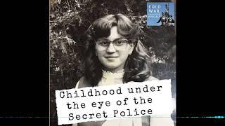 Childhood Under the Eye of the Secret Police