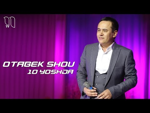 OTABEK SHOU 10 YOSHDA