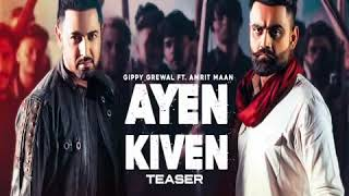 Gambar cover Ayen Kiven full song Gippy Grewal ft Amrit Mann||Punjabi Song 2020||Leaked new Punjabi song 2020360p