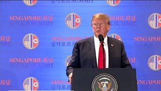 Trump declares Singapore summit a success, in news conference