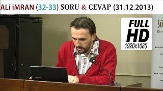 ALi iMRAN (32-33) SORU & CEVAP (31.12.2013)