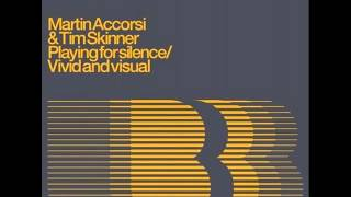 Martin Accorsi & Tim Skinner - Playing For Silence