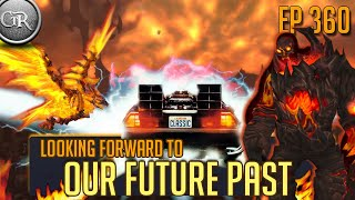 Looking Forward to Our Future Past | Ep 360: Eternal Palace, Firelands, Classic WoW and more!