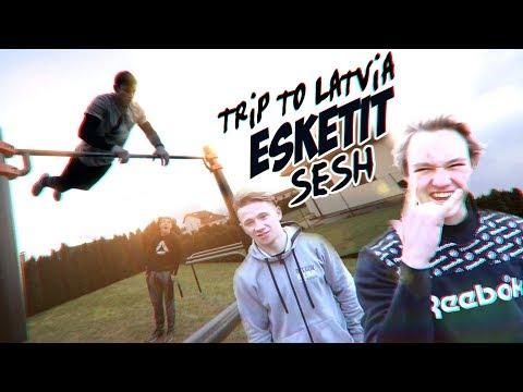 TRIP TO LATVIA   ESKETIT SESH   DANIELS LAIZANS  BARZ